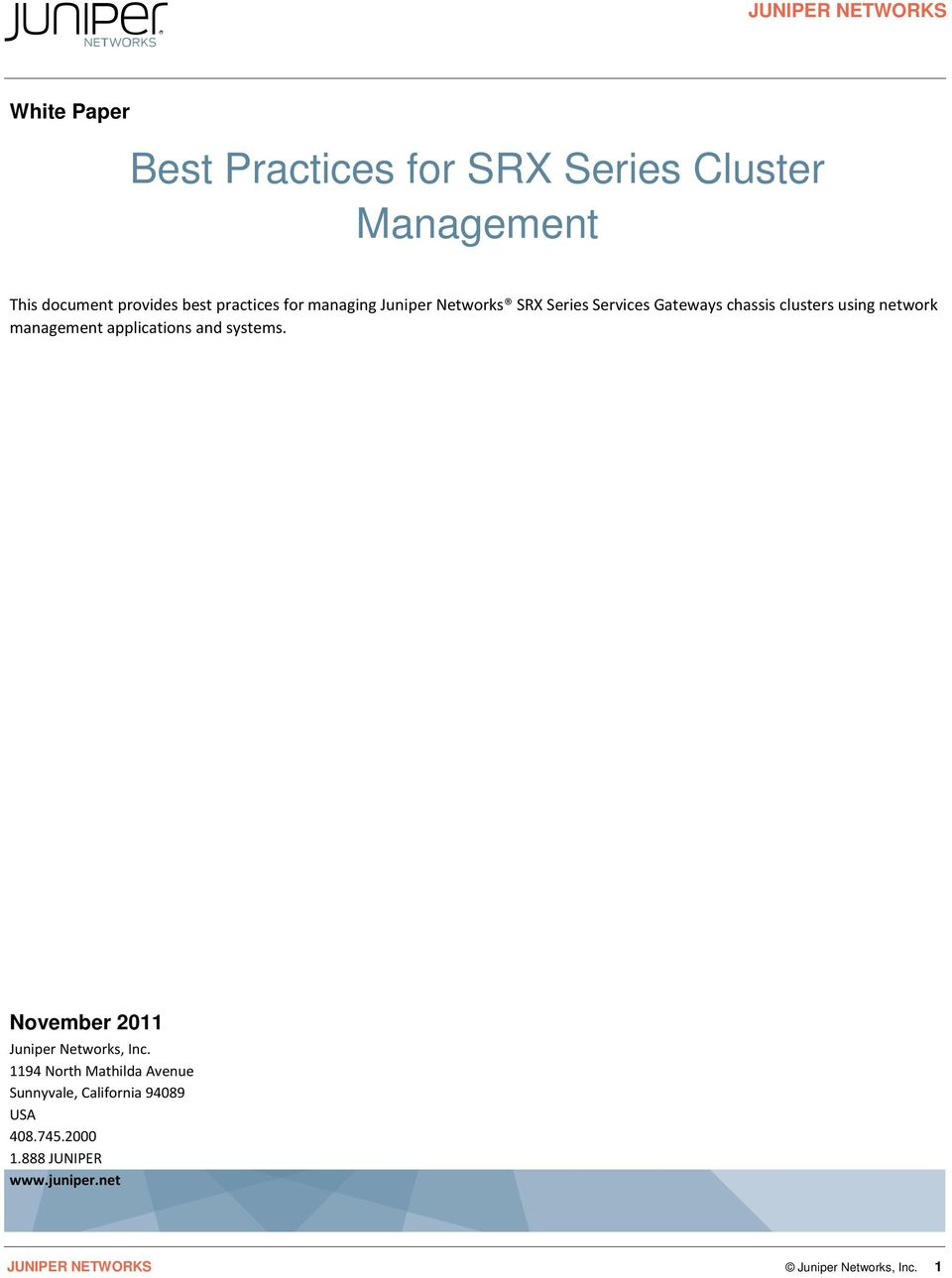 management applications and systems. November 2011 Juniper Networks, Inc.