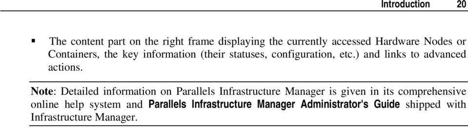Note: Detailed information on Parallels Infrastructure Manager is given in its comprehensive online