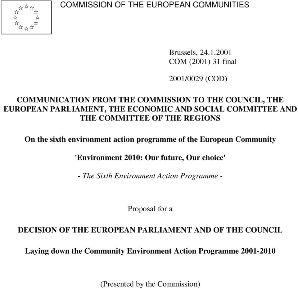 SOCIAL COMMITTEE AND THE COMMITTEE OF THE REGIONS On the sixth environment action programme of the European Community 'Environment 2010: