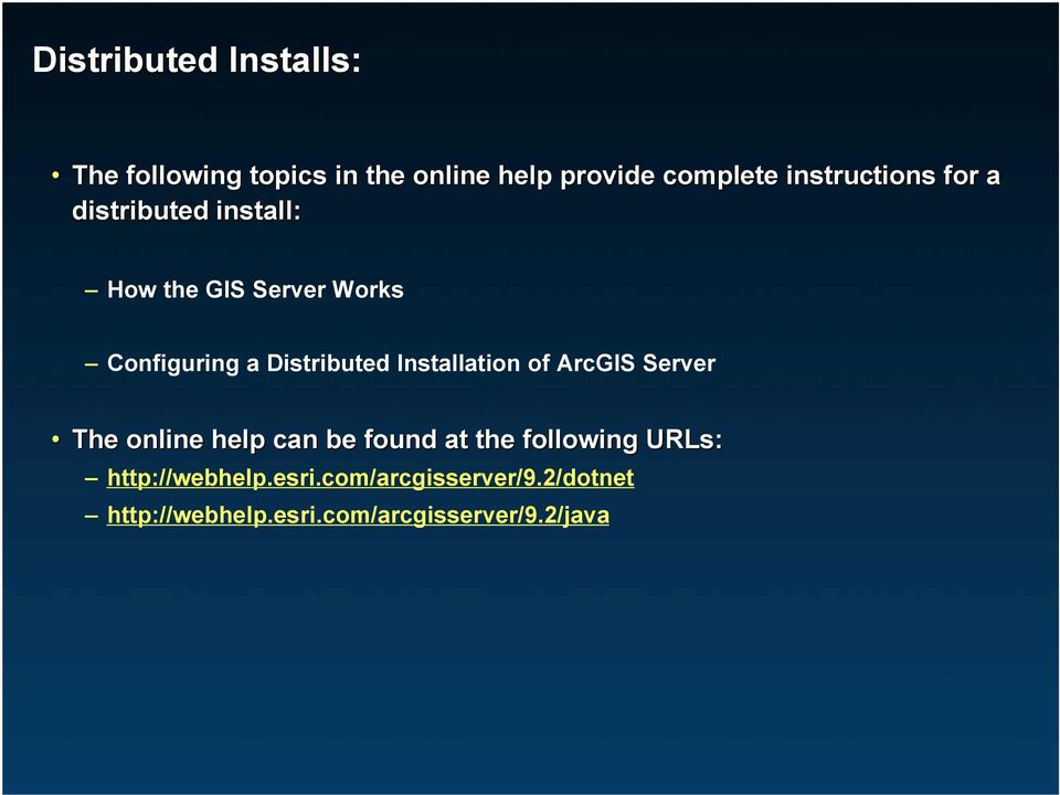 Distributed Installation of ArcGIS Server The online help can be found at the following