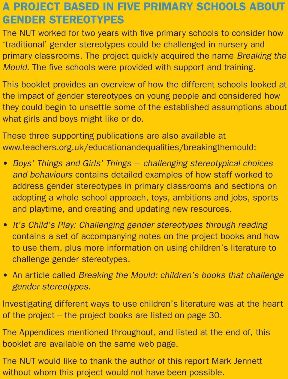 This booklet provides an overview of how the different schools looked at the impact of gender stereotypes on young people and considered how they could begin to unsettle some of the established
