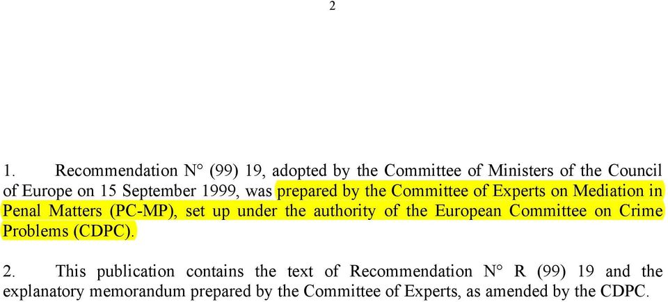 the authority of the European Committee on Crime Problems (CDPC). 2.