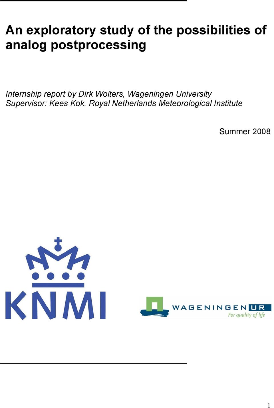 Wolters, Wageningen University Supervisor: Kees