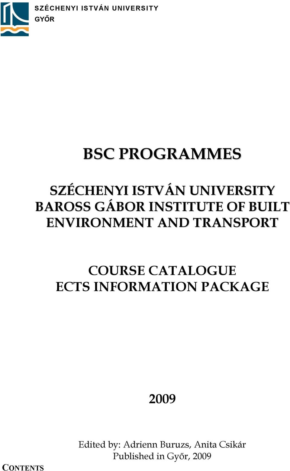 AND TRANSPORT COURSE CATALOGUE ECTS INFORMATION PACKAGE 009