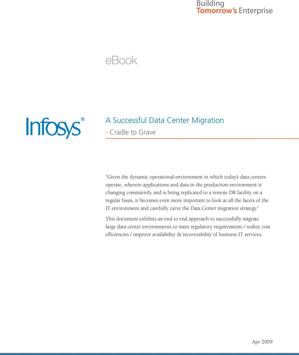 look at all the facets of the IT environment and carefully carve the Data Center migration strategy.