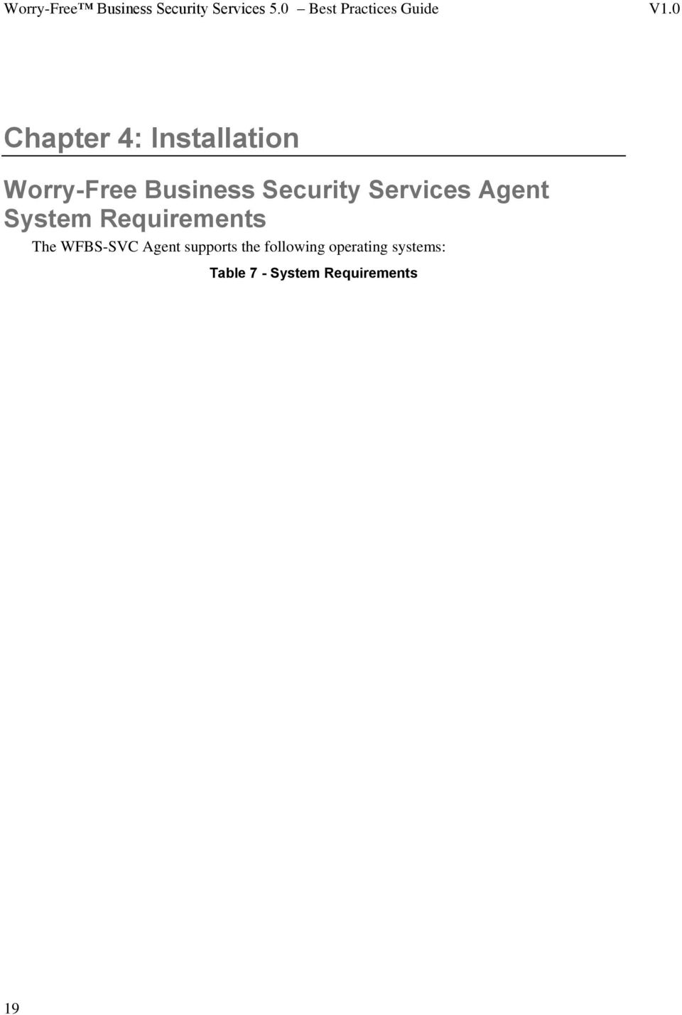 The WFBS-SVC Agent supports the following