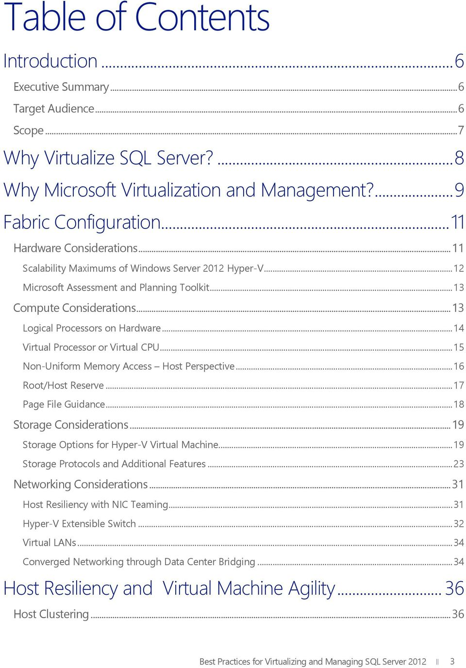 .. 14 Virtual Processor or Virtual CPU... 15 Non-Uniform Memory Access Host Perspective... 16 Root/Host Reserve... 17 Page File Guidance... 18 Storage Considerations.