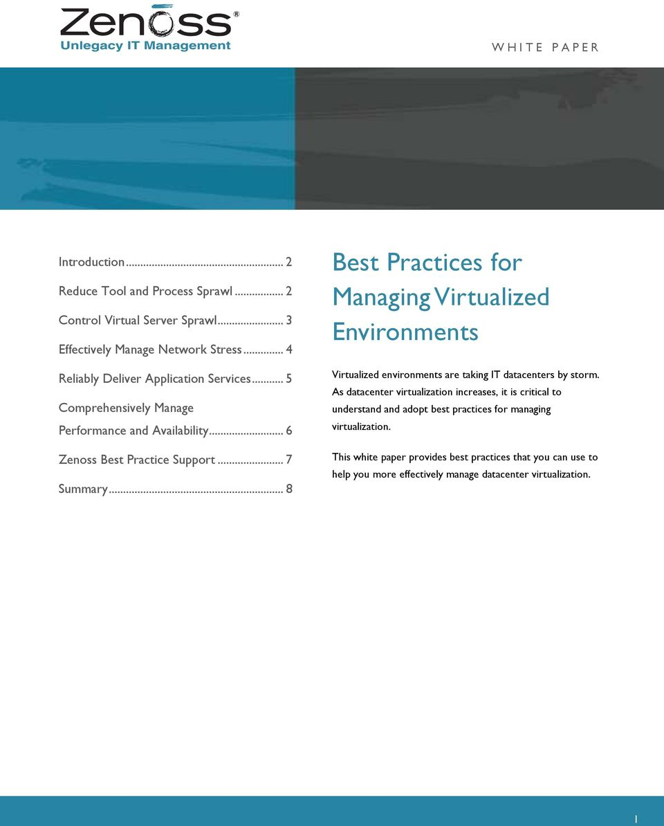 .. 8 Best Practices for Managing Virtualized Environments Virtualized environments are taking IT datacenters by storm.