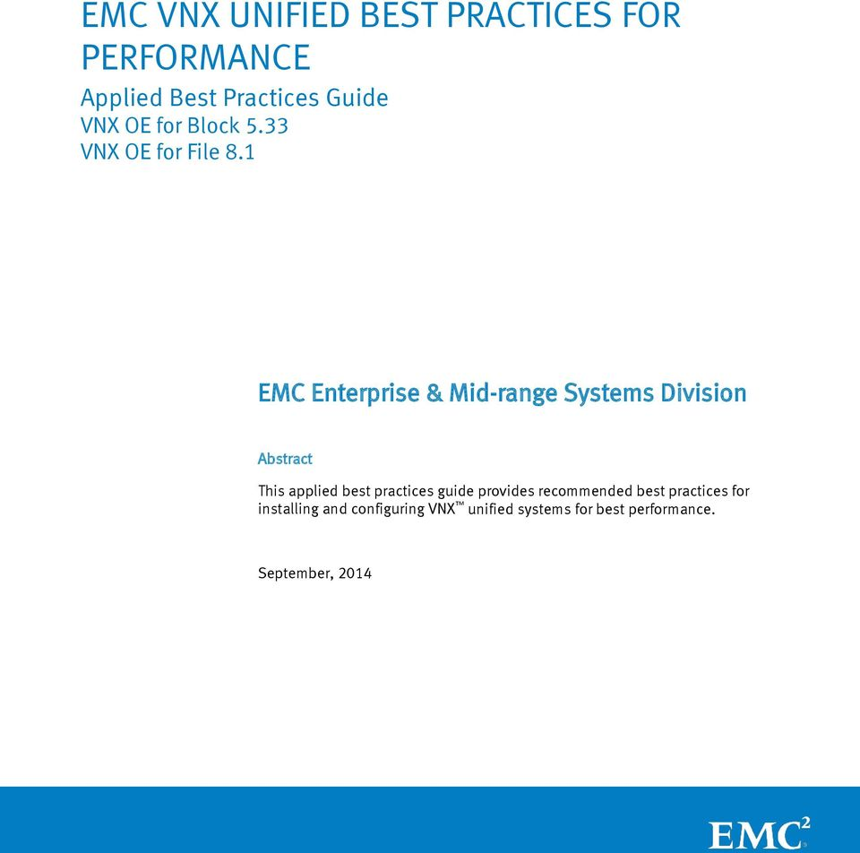 1 EMC Enterprise & Mid-range Systems Division Abstract This applied best