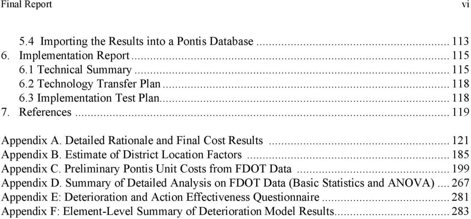 Estimate of District Location Factors... 185 Appendix C. Preliminary Pontis Unit Costs from FDOT Data... 199 Appendix D.