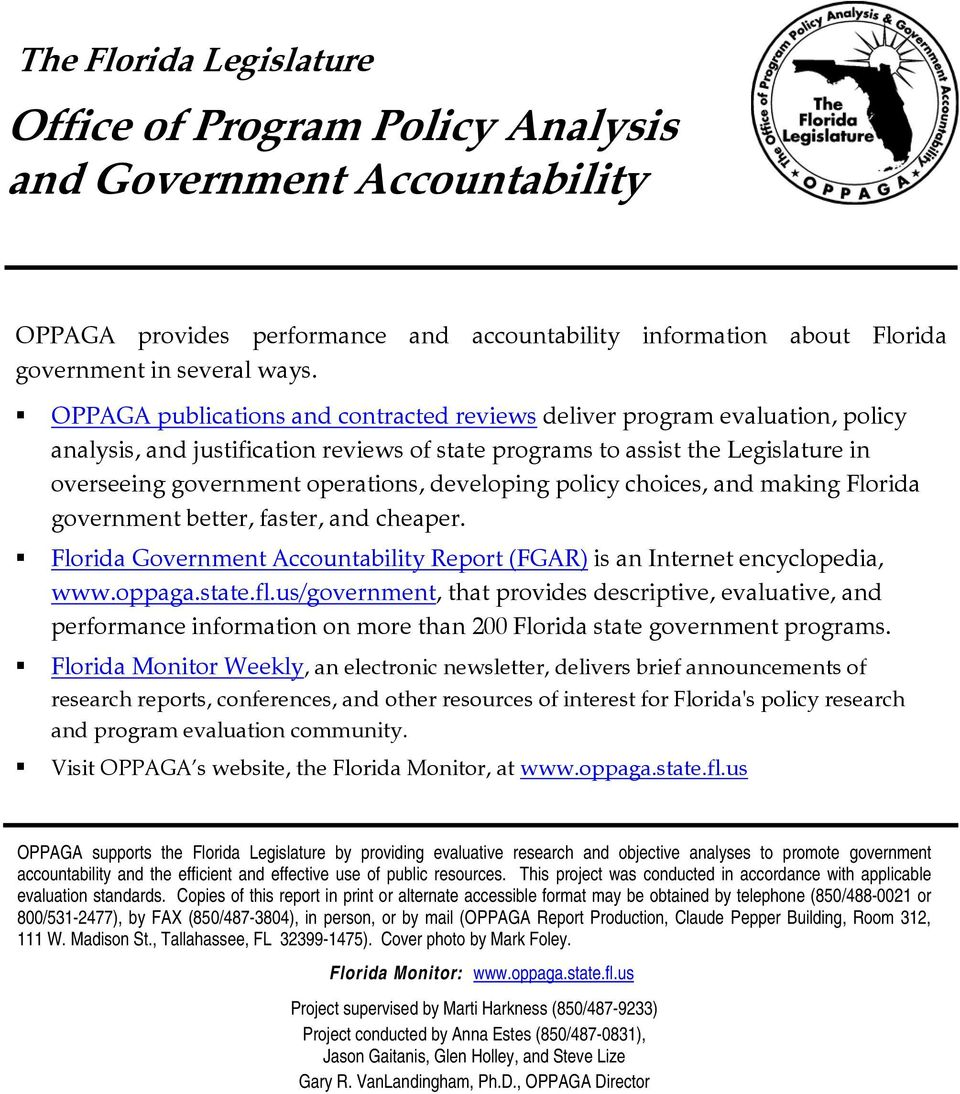 developing policy choices, and making Florida government better, faster, and cheaper. Florida Government Accountability Report (FGAR) is an Internet encyclopedia, www.oppaga.state.fl.