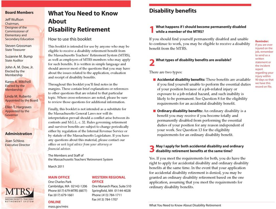 Hargraves Appointed by the Governor Administration Joan Schloss Executive Director What You Need to Know About Disability Retirement How to use this booklet This booklet is intended for use by anyone