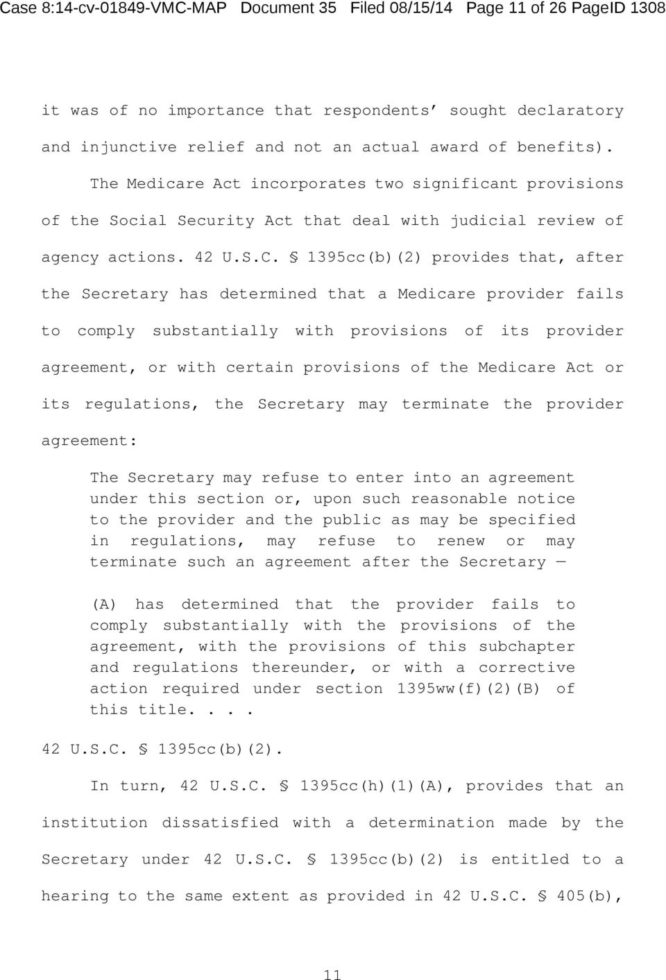 1395cc(b)(2) provides that, after the Secretary has determined that a Medicare provider fails to comply substantially with provisions of its provider agreement, or with certain provisions of the