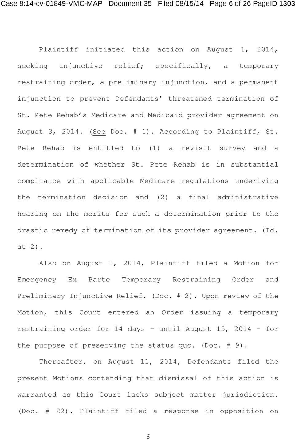 According to Plaintiff, St. Pete Rehab is entitled to (1) a revisit survey and a determination of whether St.