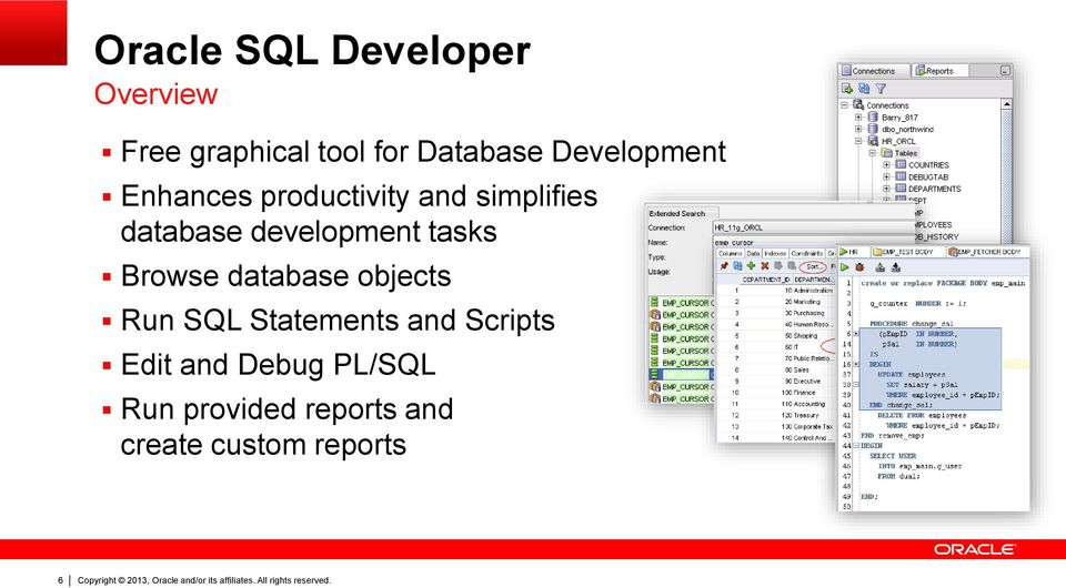 development tasks Browse database objects Run SQL Statements and