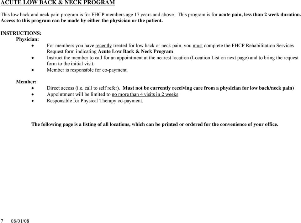 INSTRUCTIONS: Physician: For members you have recently treated for low back or neck pain, you must complete the FHCP Rehabilitation Services Request form indicating Acute Low Back & Neck Program.