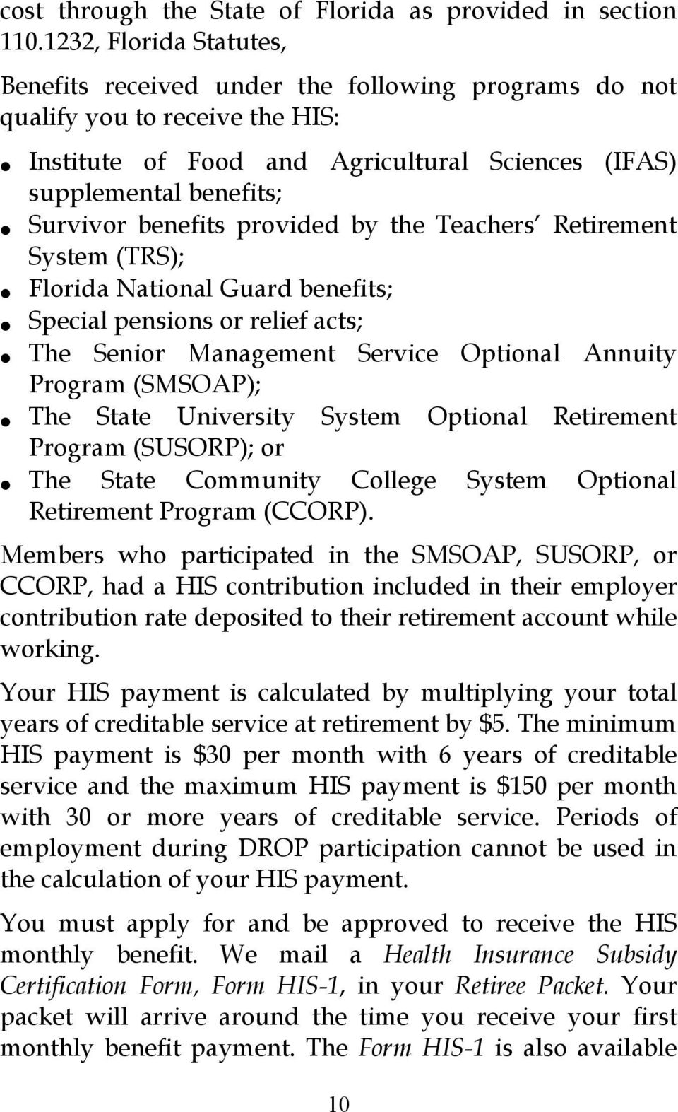 benefits provided by the Teachers Retirement System (TRS); Florida National Guard benefits; Special pensions or relief acts; The Senior Management Service Optional Annuity Program (SMSOAP); The State