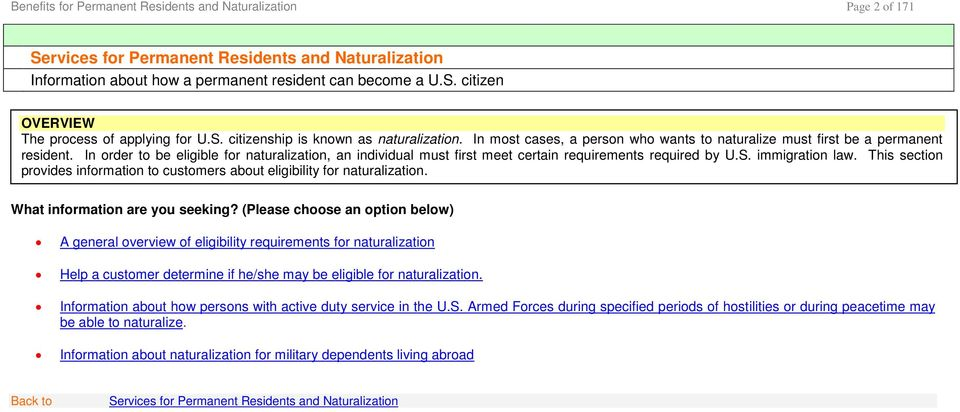immigration law. This section provides information to customers about eligibility for naturalization. What information are you seeking?