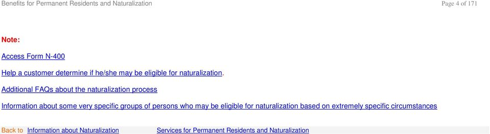 Additional FAQs about the naturalization process Information about some very specific groups of