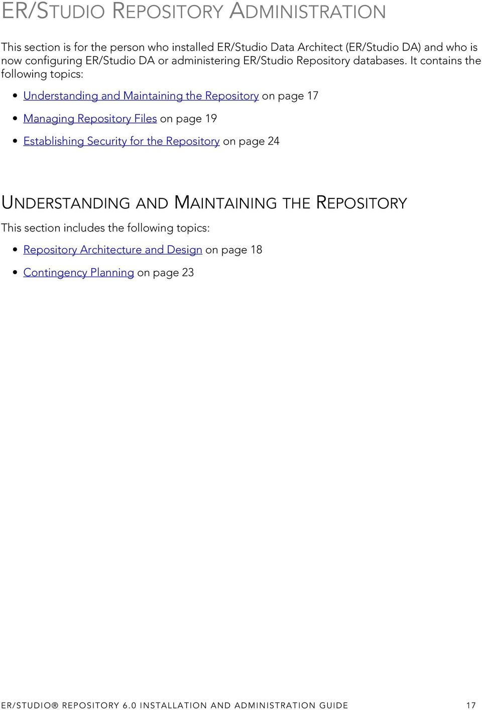 It contains the following topics: Understanding and Maintaining the Repository on page 17 Managing Repository Files on page 19 Establishing Security for
