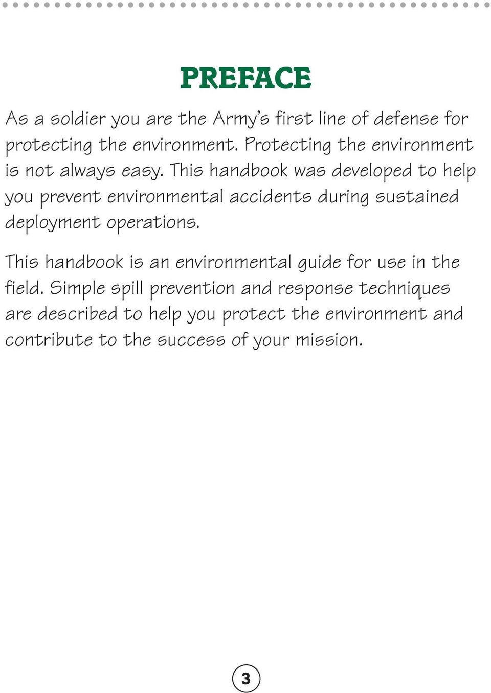 This handbook was developed to help you prevent environmental accidents during sustained deployment operations.
