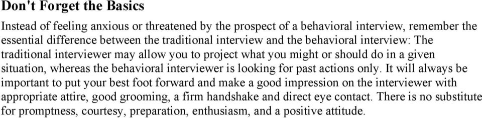 interviewer is looking for past actions only.