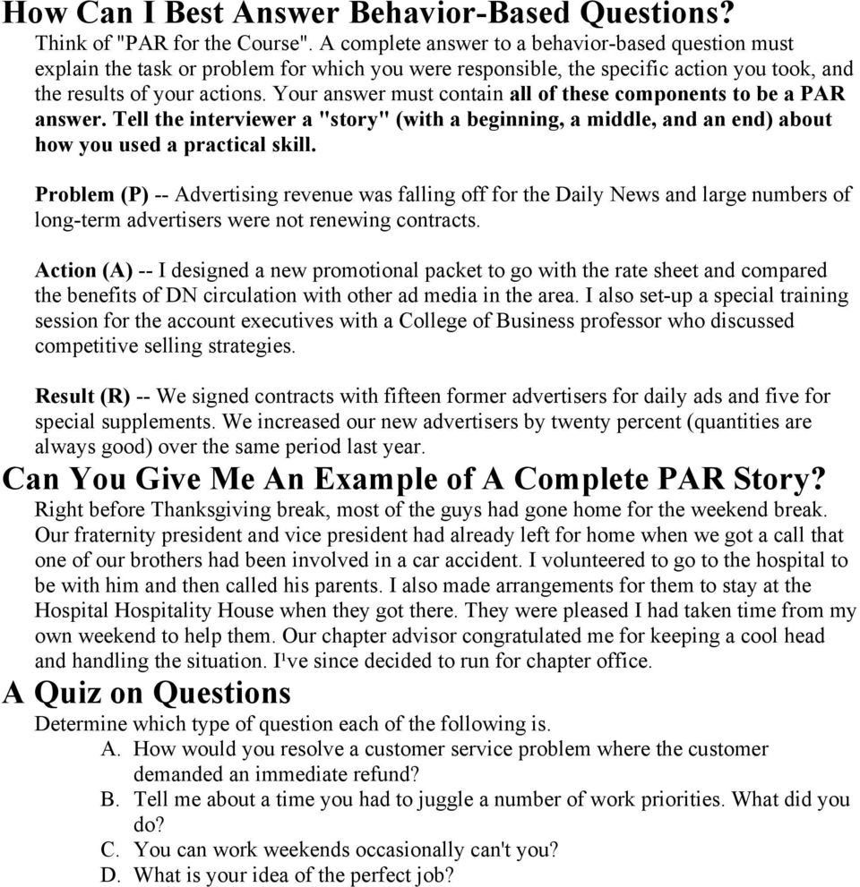 "Your answer must contain all of these components to be a PAR answer. Tell the interviewer a ""story"" (with a beginning, a middle, and an end) about how you used a practical skill."