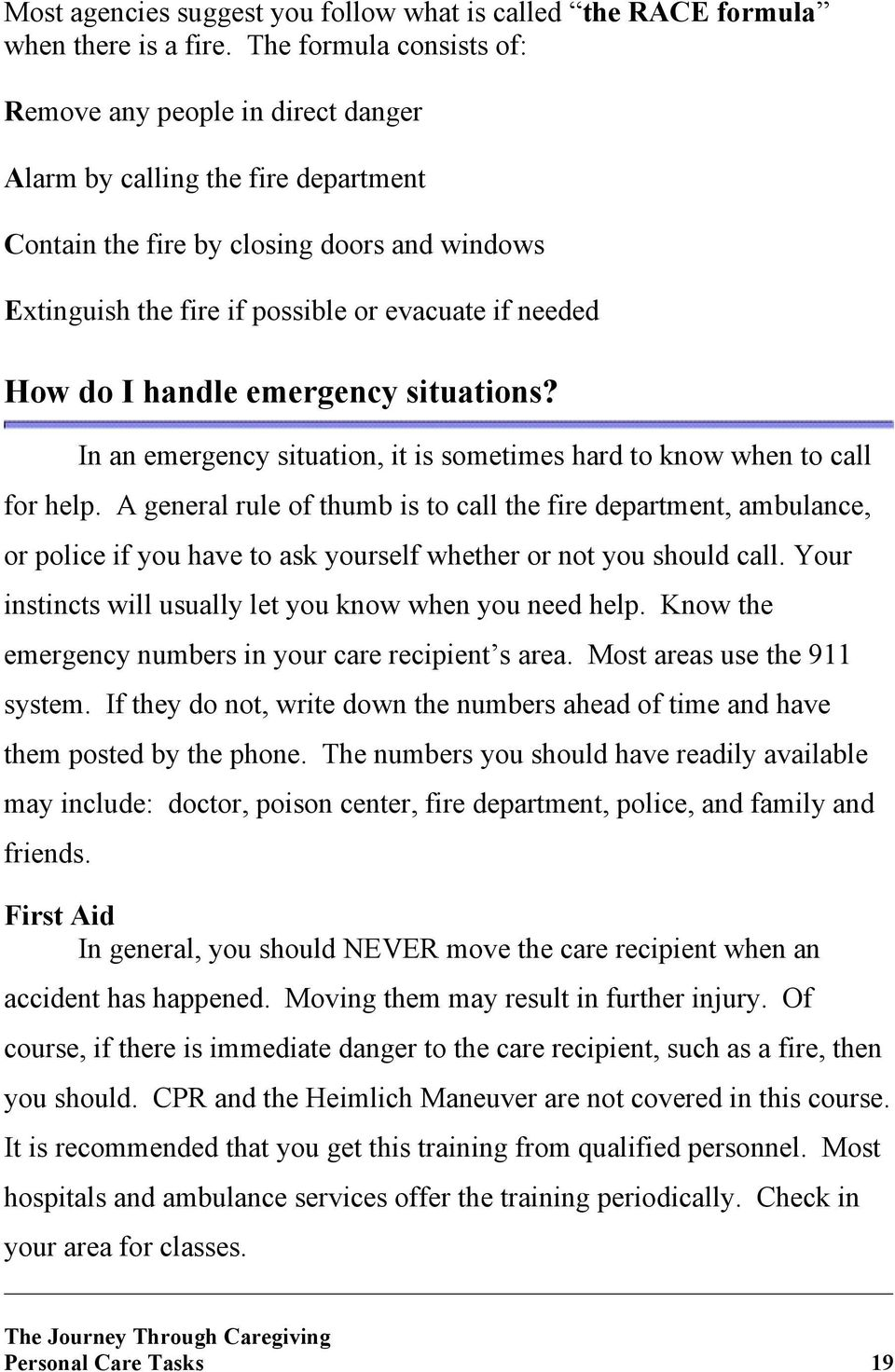 How do I handle emergency situations? In an emergency situation, it is sometimes hard to know when to call for help.