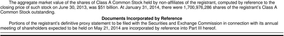 At January 31, 2014, there were 1,700,976,286 shares of the registrant s Class A Common Stock outstanding.