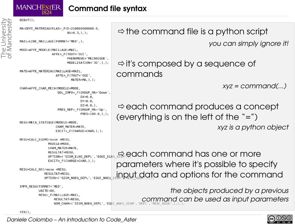 ..) each command produces a concept (everything is on the left of the = ) xyz is a python object each