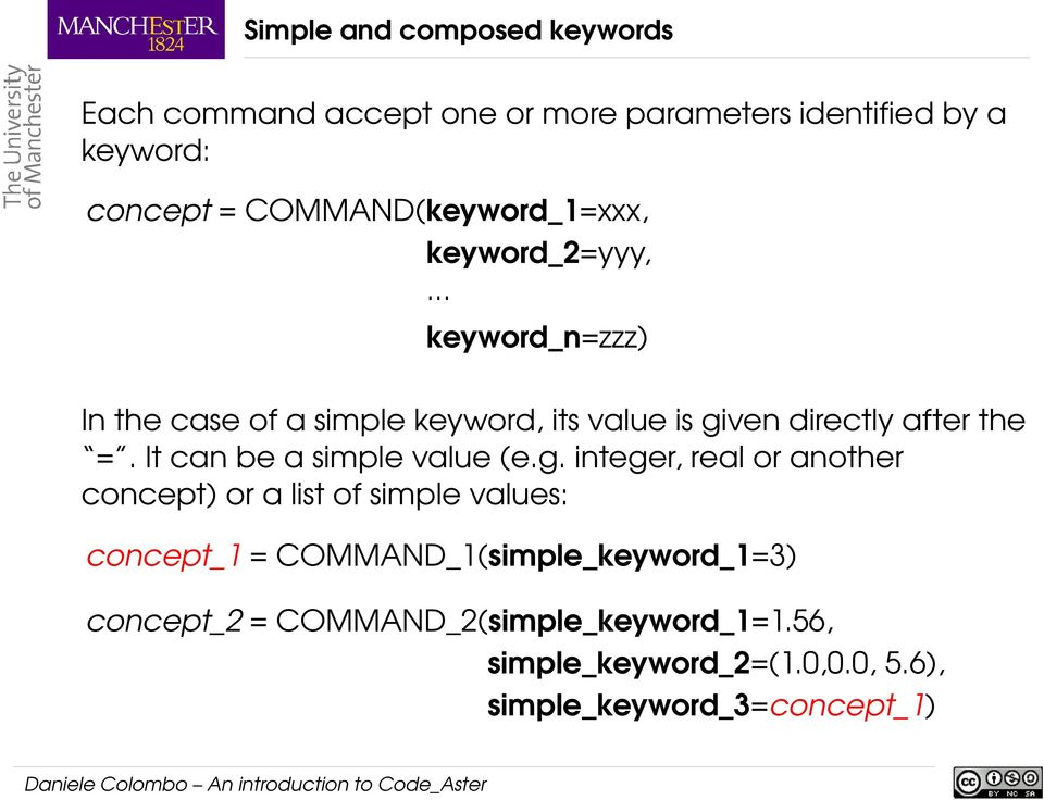 .. keyword_n=zzz) In the case of a simple keyword, its value is given directly after the =. It can be a simple value (e.