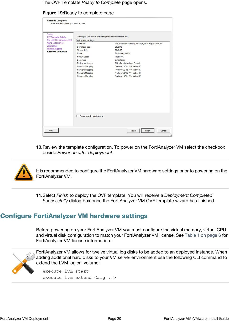 11.Select Finish to deploy the OVF template. You will receive a Deployment Completed Successfully dialog box once the FortiAnalyzer VM OVF template wizard has finished.