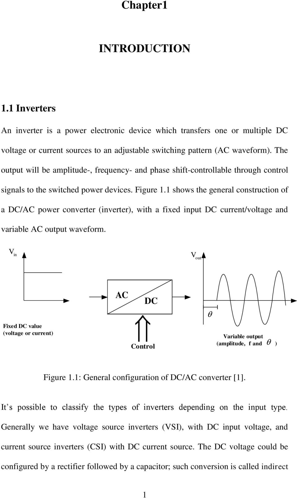 1 shows the general construction of a DC/AC power converter (inverter), with a fixed input DC current/voltage and variable AC output waveform.