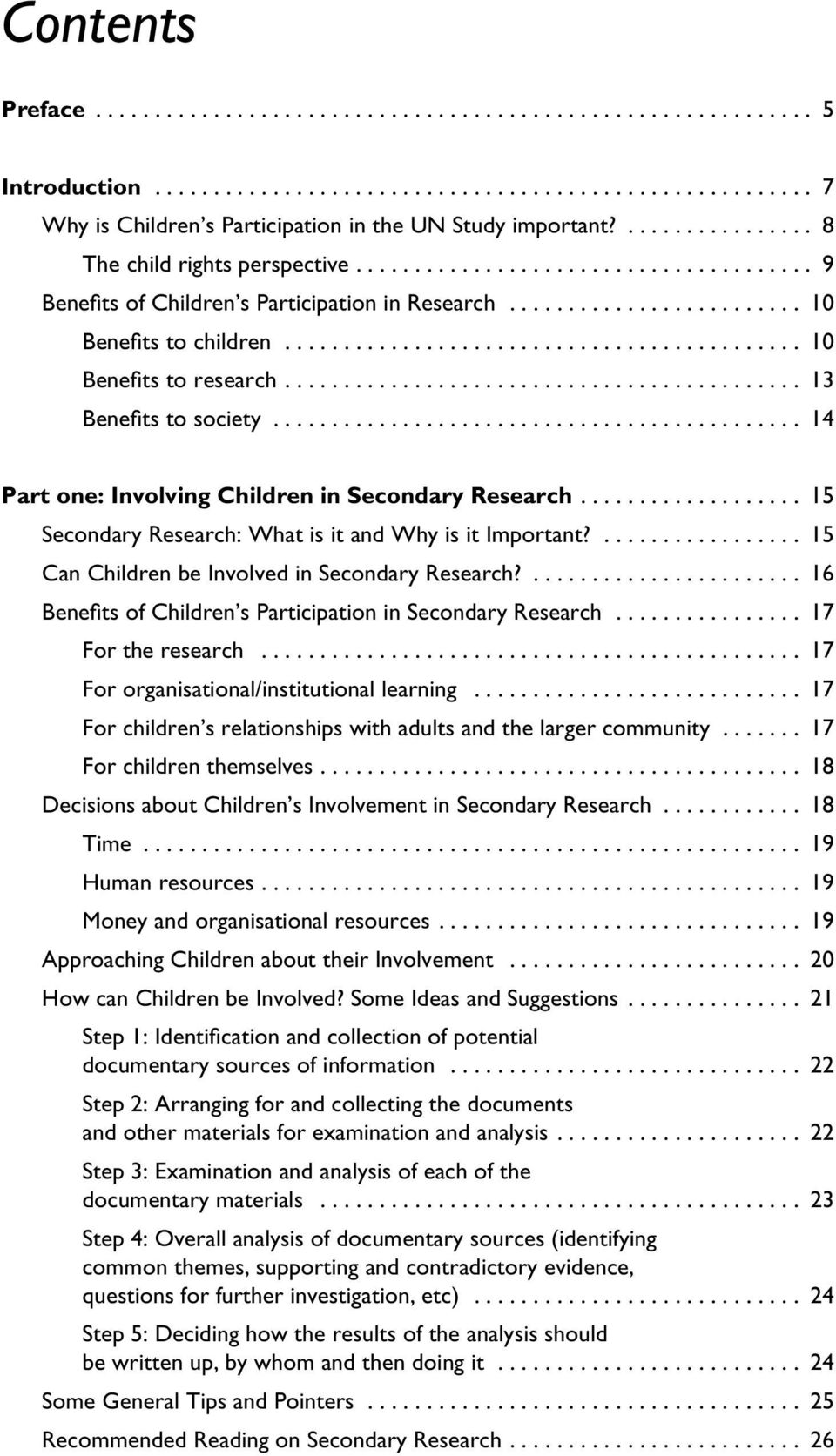 ........................................... 10 Benefits to research............................................ 13 Benefits to society............................................. 14 Part one: Involving Children in Secondary Research.