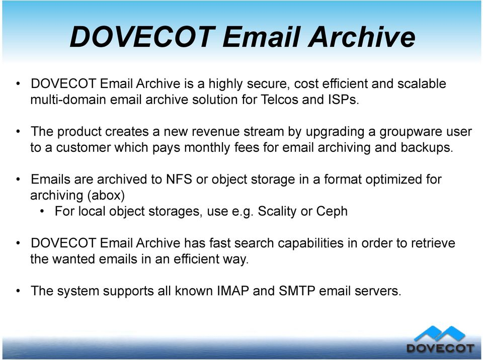 Emails are archived to NFS or object storage