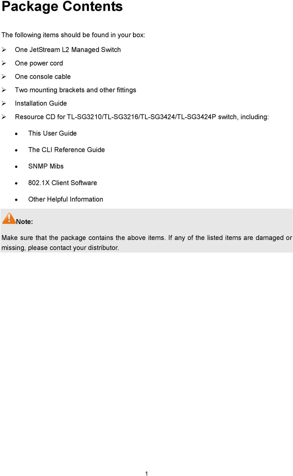 switch, including: This User Guide The CLI Reference Guide SNMP Mibs 802.