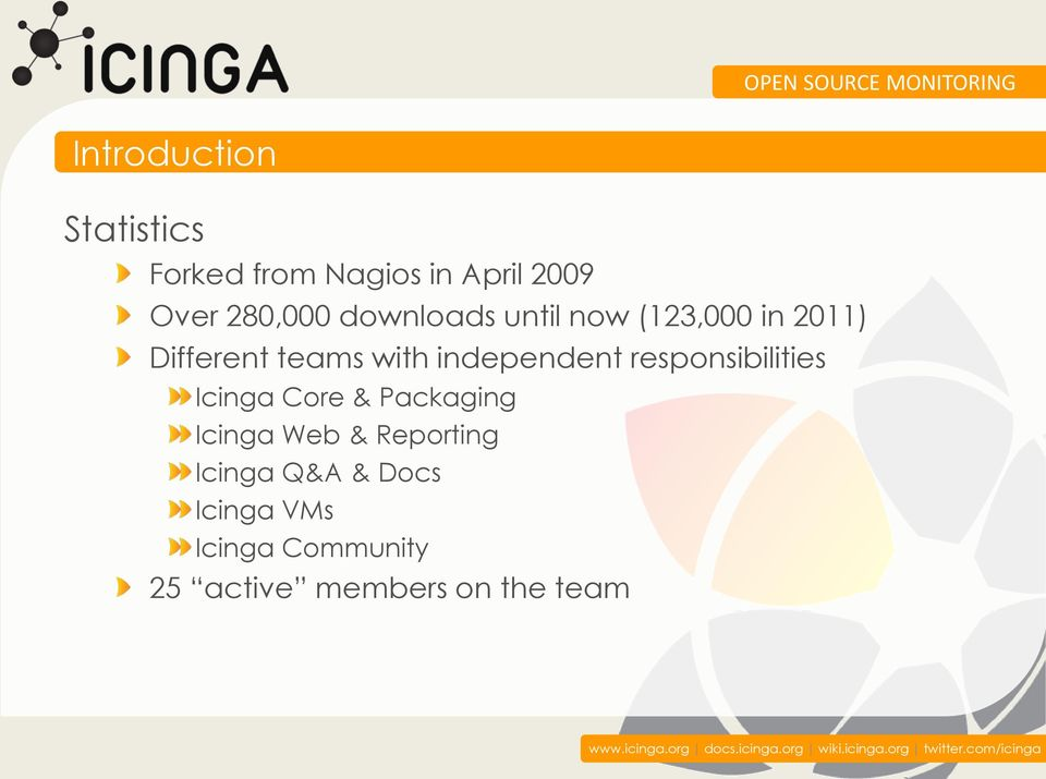independent responsibilities Icinga Core & Packaging Icinga Web &