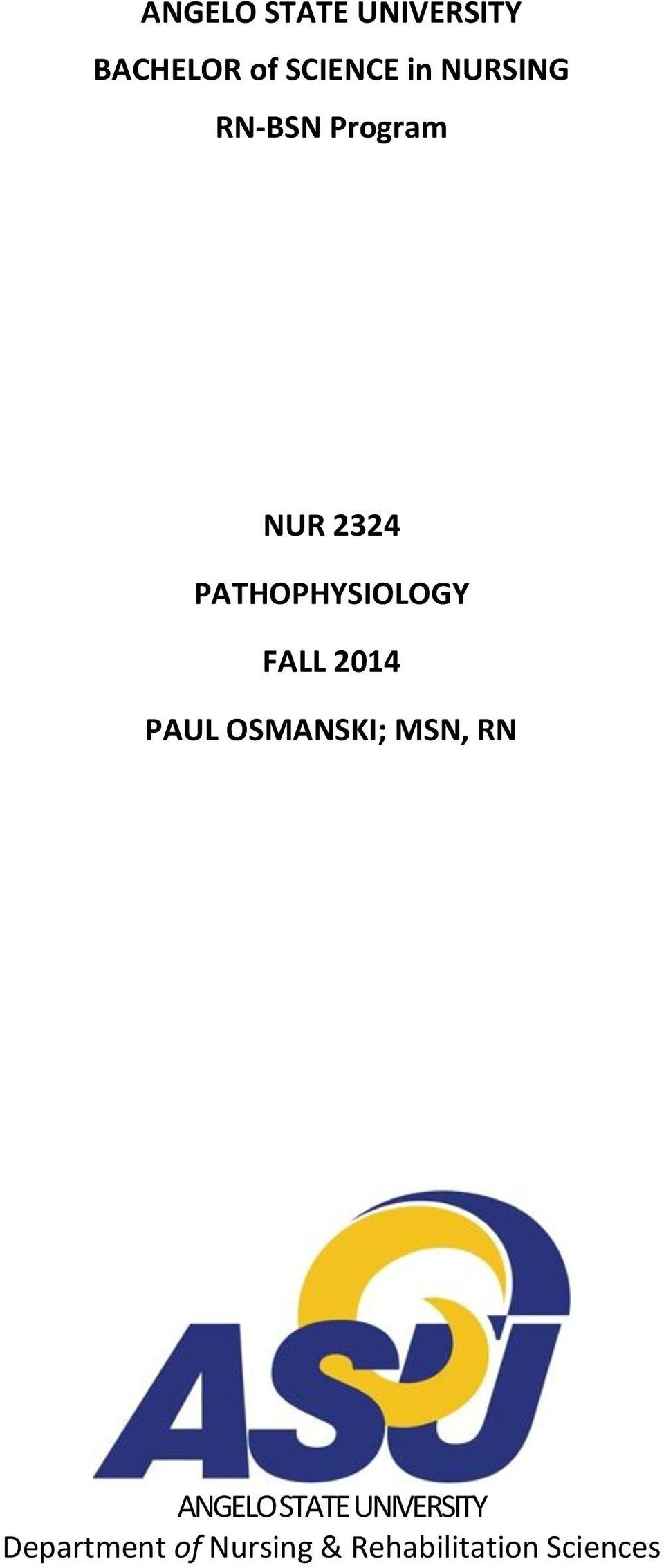 FALL 2014 PAUL OSMANSKI; MSN, RN ANGELO STATE