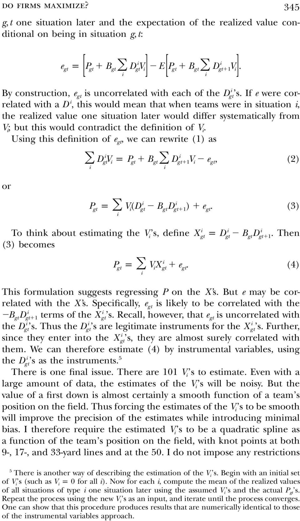 If e were cor- related wth a D, ths would mean that when teams were n stuaton, the realzed value one stuaton later would dffer systematcally from V; but ths would contradct the defnton of V.