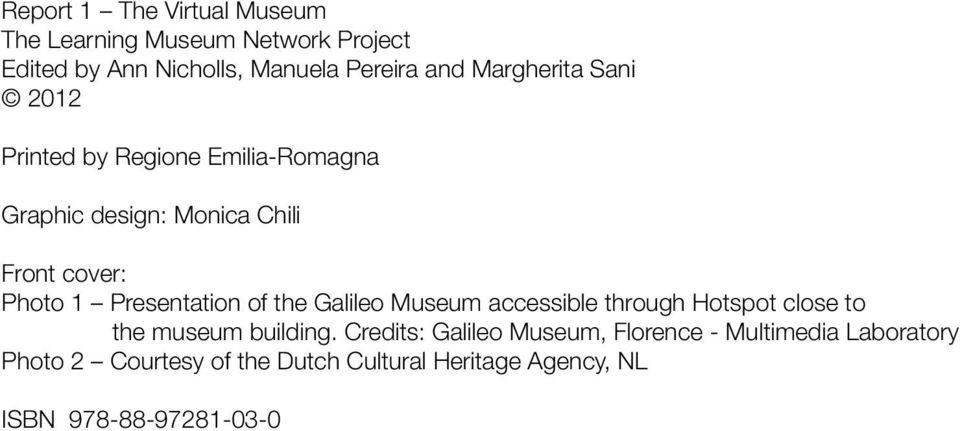 Presentation of the Galileo Museum accessible through Hotspot close to the museum building.