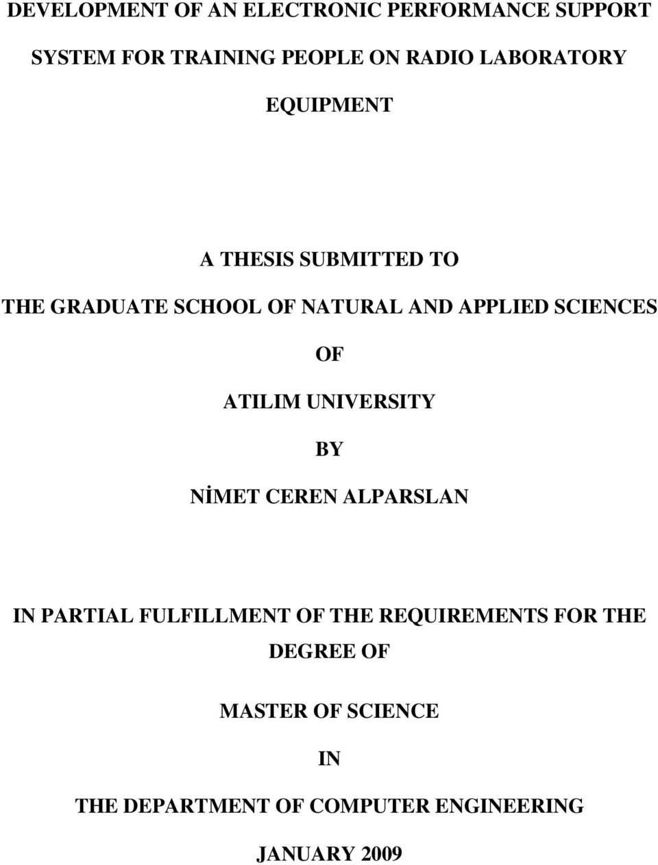 SCIENCES OF ATILIM UNIVERSITY BY NİMET CEREN ALPARSLAN IN PARTIAL FULFILLMENT OF THE