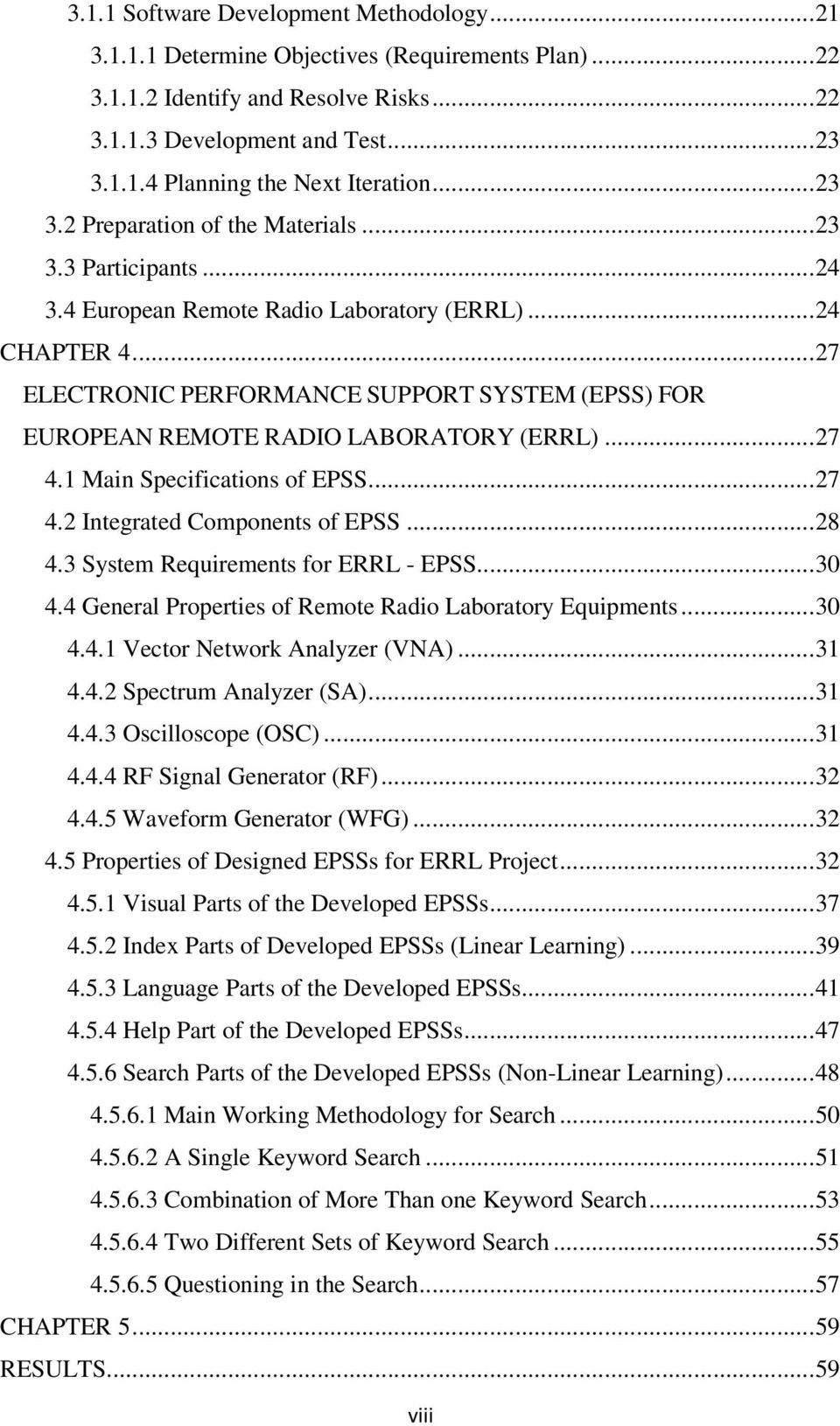.. 27 ELECTRONIC PERFORMANCE SUPPORT SYSTEM (EPSS) FOR EUROPEAN REMOTE RADIO LABORATORY (ERRL)... 27 4.1 Main Specifications of EPSS... 27 4.2 Integrated Components of EPSS... 28 4.