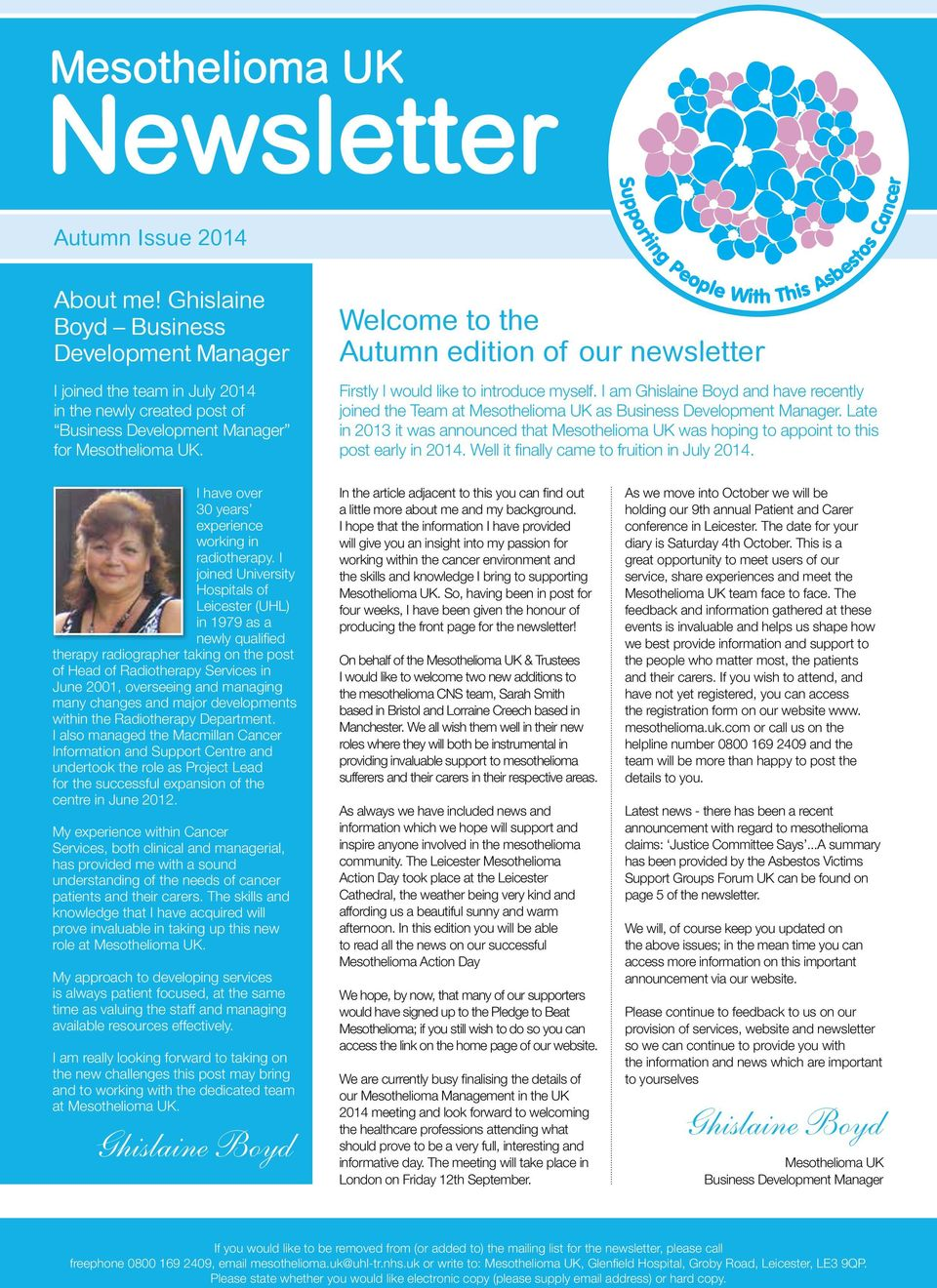 Welcome to the Autumn edition of our newsletter Firstly I would like to introduce myself. I am Ghislaine Boyd and have recently joined the Team at Mesothelioma UK as Business Development Manager.