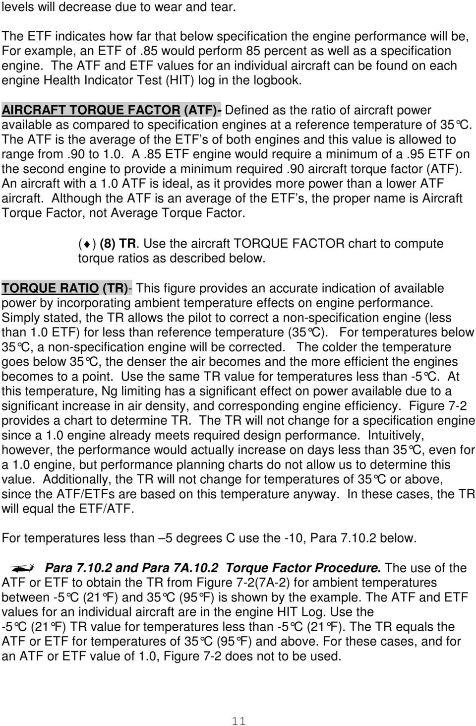 AIRCRAFT TORQUE FACTOR (ATF)- Defined as the ratio of aircraft power available as compared to specification engines at a reference temperature of 35 C.