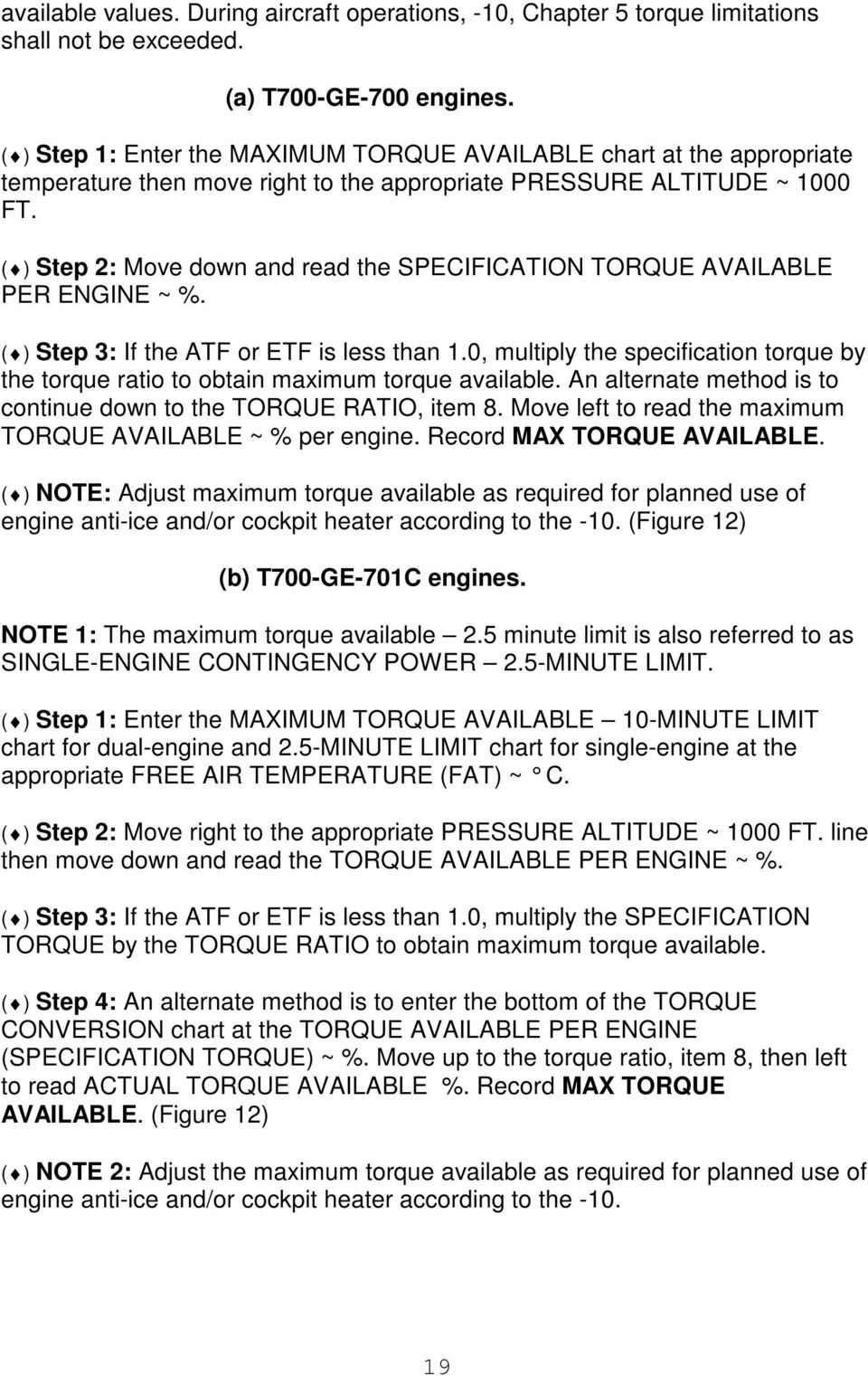 ( ) Step 2: Move down and read the SPECIFICATION TORQUE AVAILABLE PER ENGINE ~ %. ( ) Step 3: If the ATF or ETF is less than 1.