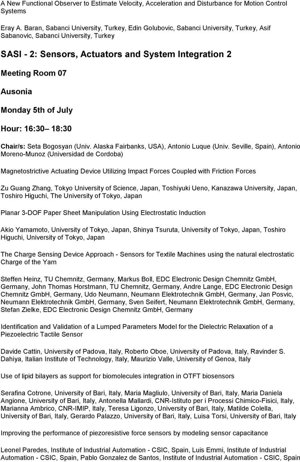 Monday 5th of July Hour: 16:30 18:30 Chair/s: Seta Bogosyan (Univ. Alaska Fairbanks, USA), Antonio Luque (Univ.