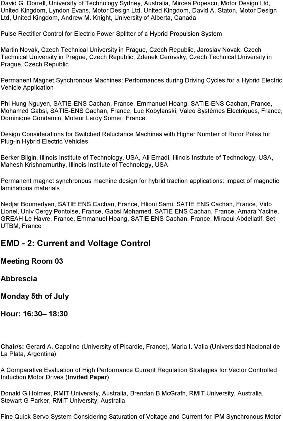 Knight, University of Alberta, Canada Pulse Rectifier Control for Electric Power Splitter of a Hybrid Propulsion System Martin Novak, Czech Technical University in Prague, Czech Republic, Jaroslav