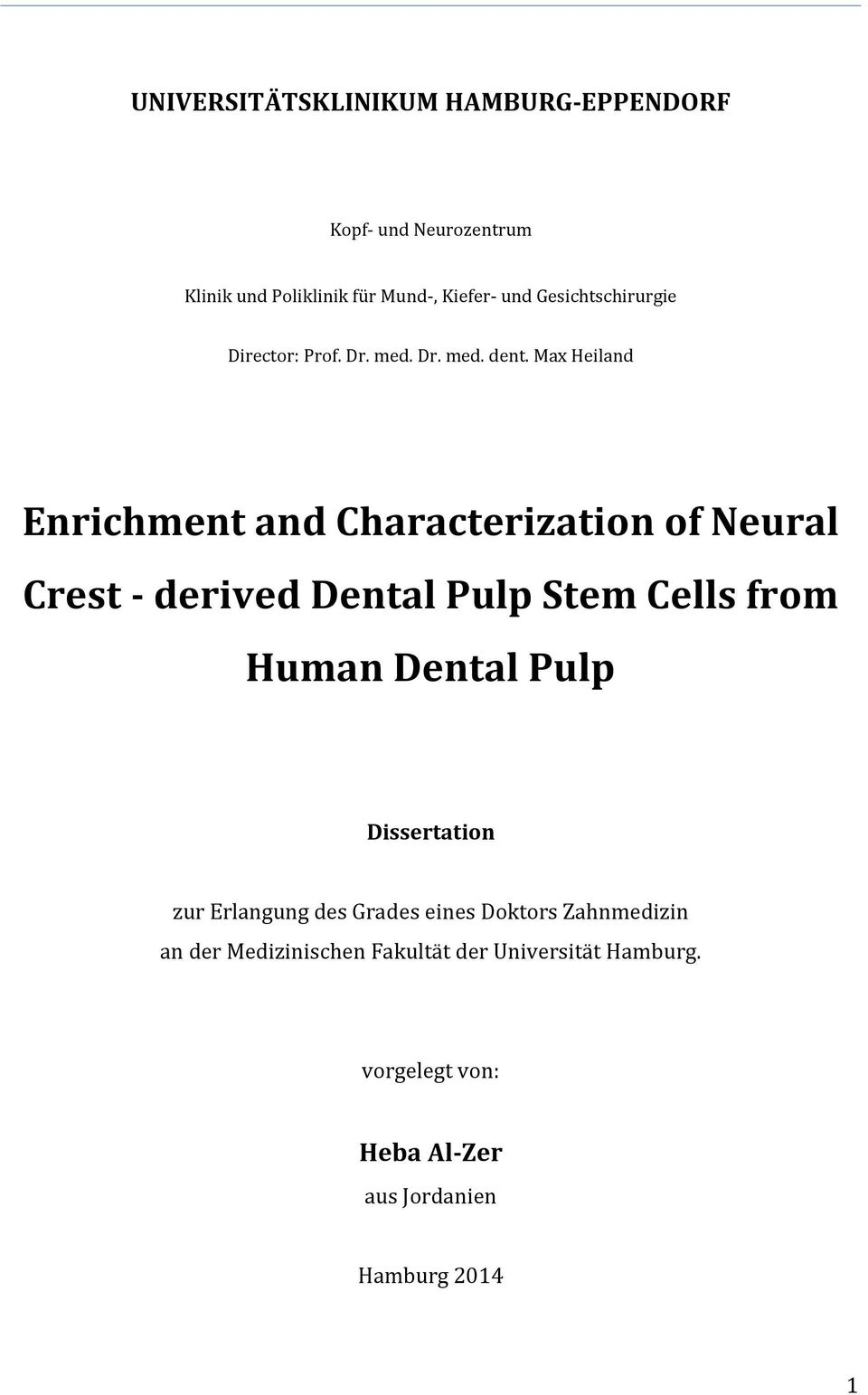 Max Heiland Enrichment and Characterization of Neural Crest - derived Dental Pulp Stem Cells from Human Dental
