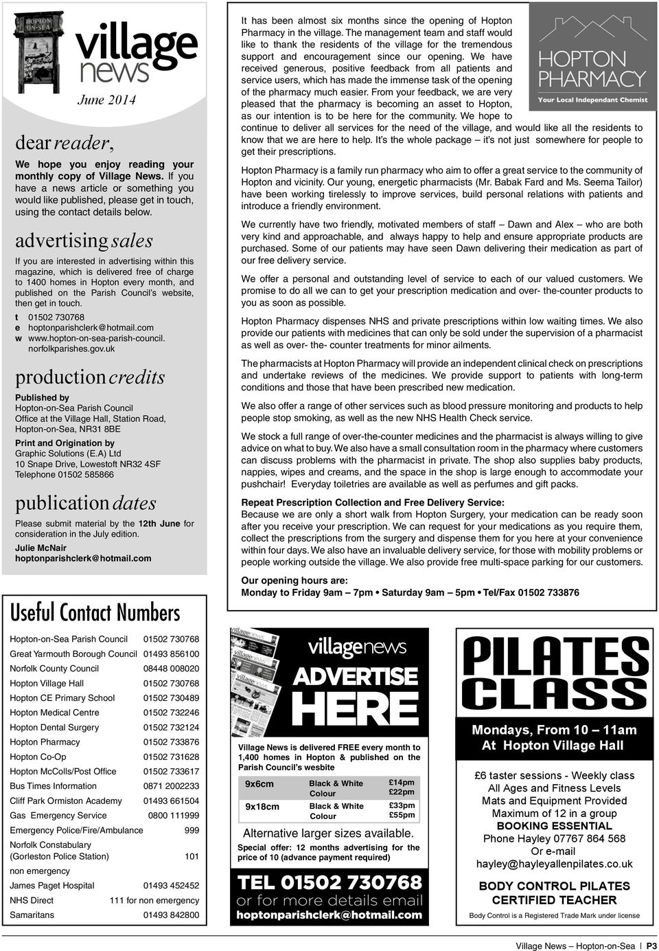 advertising sales If you are interested in advertising within this magazine, which is delivered free of charge to 1400 homes in Hopton every month, and published on the Parish Council s website, then
