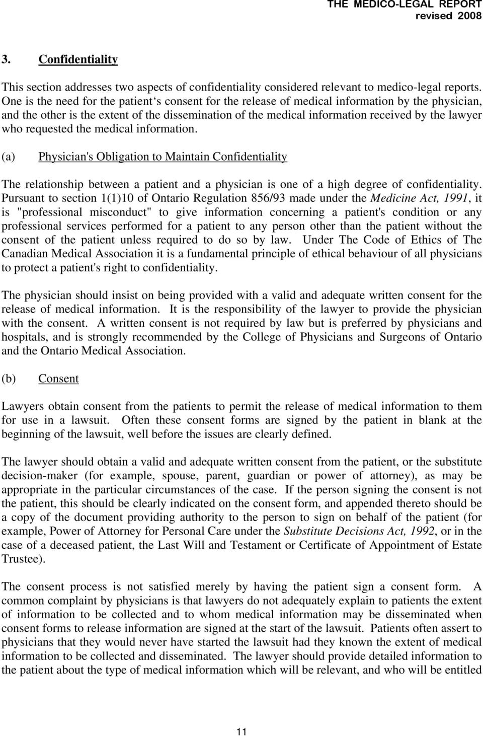 who requested the medical information. (a) Physician's Obligation to Maintain Confidentiality The relationship between a patient and a physician is one of a high degree of confidentiality.